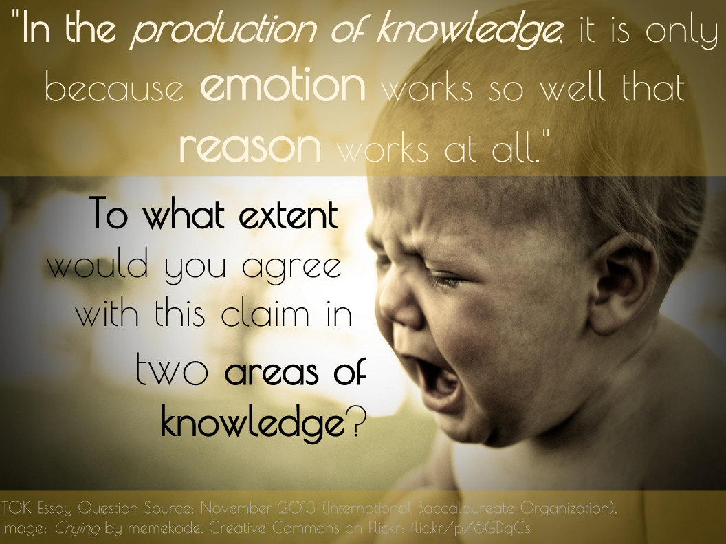 tok i biology in the production of knowledge it is only because emotion works so well that